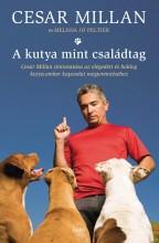 A KUTYA MINT CSALÁDTAG - Ekönyv - MILLAN, CESAR - PELITER, MELISSA JO