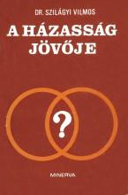 A házasság jövője - Ekönyv - dr. Szilágyi Vilmos