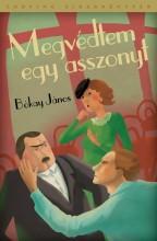 MEGVÉDTEM EGY ASSZONYT - Ekönyv - BÓKAY JÁNOS