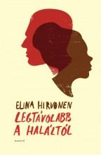 LEGTÁVOLABB A HALÁLTÓL - Ekönyv - HIRVONEN, ELINA