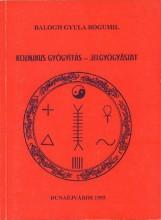 Kozmikus gyógyászat – Jelgyógyászat - Ebook - Balogh Gyula Bogumil