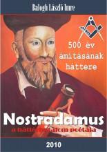 Nostradamus, a háttérhatalom poétája  - Ebook - Balogh László Imre