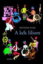 A KÉK LILIOM - Ekönyv - BENEDEK ELEK