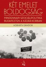 KÉT EMELET BOLDOGSÁG - Ekönyv - HORVÁTH SÁNDOR