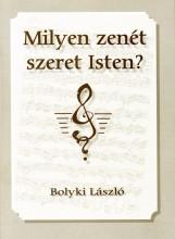 Milyen zenét szeret Isten? - Ebook - Bolyki László
