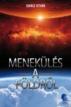 Menekülés a Földről - Ekönyv - Juhász István