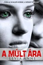 A múlt ára - Ekönyv - Levia Anne