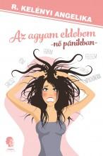 Agyam eldobom - Ekönyv - R. Kelényi Angelika