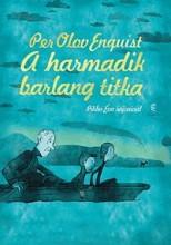 A HARMADIK BARLANG TITKA - Ekönyv - ENQUIST, PER OLOV