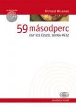59 MÁSODPERC - EGY KIS ÉSSZEL SOKRA MÉSZ - Ekönyv - WISEMAN, RICHARD