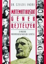 MATEMATIKUSOK - GÉNEK - REJTÉLYEK - Ekönyv - DR. CZEIZEL ENDRE
