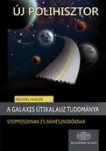 A GALAXIS ÚTIKALAUZ TUDOMÁNYA - Ekönyv - HANLON, MICHAEL