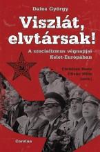 VISZLÁT, ELVTÁRSAK! - A SZOCIALIZMUS VÉGNAPJAI KELET-EURÓPÁBAN - Ekönyv - DALOS GYÖRGY