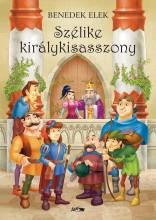 SZÉLIKE KIRÁLYKISASSZONY - Ekönyv - BENEDEK ELEK