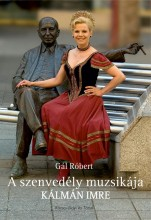 A SZENVEDÉLY MUZSIKÁJA - KÁLMÁN IMRE - Ekönyv - GÁL RÓBERT