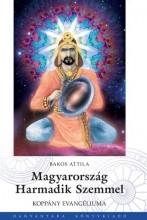 MAGYARORSZÁG HARMADIK SZEMMEL - KOPPÁNY EVANGÉLIUMA - Ekönyv - BAKOS ATTILA