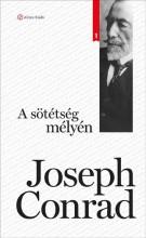 A SÖTÉTSÉG MÉLYÉN (KLASSZIK SOROZAT 1.) - Ekönyv - CONRAD, JOSEPH