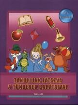 TANULJUNK JÁTSZVA A TÜNDÉREK BARÁTAIVAL - 4-5 ÉVESEKNEK - Ekönyv - ROLAND TOYS KFT.