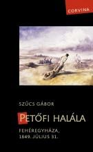 PETŐFI HALÁLA - Ekönyv - SZŰCS GÁBOR