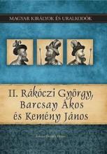 II. RÁKÓCZI GYÖRGY, BARCSAY ÁKOS ÉS KEMÉNY JÁNOS - Ekönyv - KOVÁCS GERGELY ISTVÁN