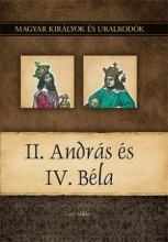 II. ANDRÁS ÉS IV. BÉLA - MAGYAR KIRÁLYOK ÉS URALKODÓK 8. - Ekönyv - VITÉZ MIKLÓS