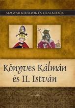 KÖNYVES KÁLMÁN ÉS ÉS II. ISTVÁN - MAGYAR KIRÁLYOK ÉS URALKODÓK 5. - Ekönyv - VITÉZ MIKLÓS