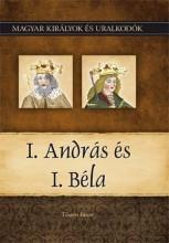 I. ANDRÁS ÉS I. BÉLA - MAGYAR KIRÁLYOK ÉS URALKODÓK 3. - Ekönyv - TIHANYI ISTVÁN