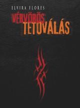 Vérvörös tetoválás - Ekönyv - Elvira Flores
