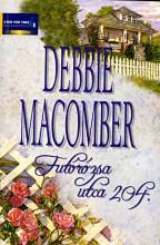 Futórózsa utca 204. - Ekönyv - Debbie Macomber