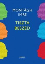 TISZTA BESZÉD (JAVÍTOTT KIAD.) - Ekönyv - MONTÁGH IMRE