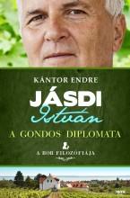 JÁSDI ISTVÁN - A GONDOS DIPLOMATA - Ekönyv - KÁNTOR ENDRE