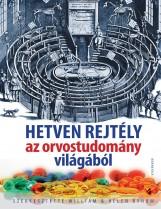 HETVEN REJTÉLY AZ ORVOSTUDOMÁNY VILÁGÁBÓL - Ekönyv - ATHENAEUM KÖNYVKIADÓ KFT
