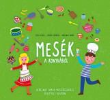 Mesék a konyhából - Ekönyv - Hécz Attila - Csikós Viktória - Bereznay Tamás