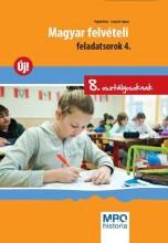 MAGYAR FELVÉTELI FELADATSOROK 4. - 8. OSZTÁLYOSOKNAK - Ekönyv - POJJÁK KLÁRA - SZABÓ M. ÁGNES