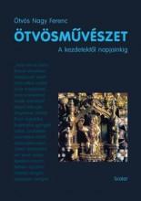 ÖTVÖSMŰVÉSZET - A KEZDETEKTŐL NAPJAINKIG - Ekönyv - ÖTVÖS NAGY FERENC