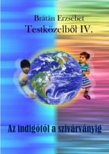 Testközelből IV. - Ekönyv - Brátán Erzsébet