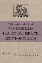 ROMEO ÉS JÚLIA - HAMLET, DÁN KIRÁLYFI - SZENTIVÁNÉJI ÁLOM - OSIRIS DIÁKKÖNYVTÁR - Ekönyv - SHAKESPEARE, WILLIAM
