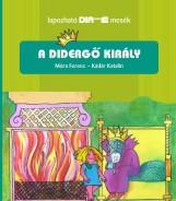 A DIDERGŐ KIRÁLY - LAPOZHATÓ DIAMESÉK - Ekönyv - MÓRA FERENC, KÁDÁR KATALIN