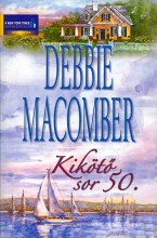 Kikötő sor 50. - Ekönyv - Debbie Macomber