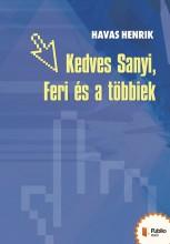 Kedves Feri, Sanyi és a többiek - Ekönyv - Havas Henrik