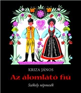 AZ ÁLOMLÁTÓ FIÚ - SZÉKELY NÉPMESÉK - Ekönyv - KRIZA JÁNOS