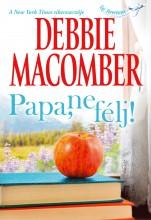Papa, ne félj! - Ekönyv - Debbie Macomber