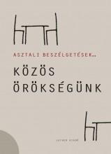ASZTALI BESZÉLGETÉSEK... 3. - KÖZÖS ÖRÖKSÉGÜNK - Ebook - LUTHER KIADÓ