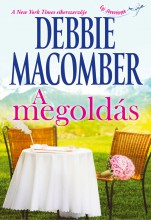 A megoldás - Ekönyv - Debbie Macomber