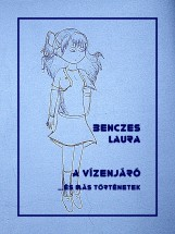 A vízenjáró - Ekönyv - Benczes Laura Anita