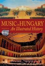 MUSIC IN HUNGARY - AN ILLUSTRATED HISTORY - 2 CD-VEL (MAGYAR ZENETÖRTÉNET) - Ekönyv - RÓZSAVÖLGYI ÉS TÁRSA