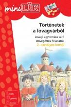 TÖRTÉNETEK A LOVAGVÁRBÓL - LOVAGI AGYTORNÁRA VÁRÓ FELADATOK 2. OSZTÁLYOS KORTÓL - Ebook - LDI-215