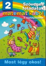 SZÖVEGES FELADATOK MATEMATIKÁBÓL 2. OSZTÁLYOSOKNAK - MOST LÉGY OKOS! - Ekönyv - MANÓ KÖNYVEK