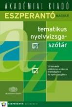 ESZPERANTÓ-MAGYAR TEMATIKUS NYELVVIZSGASZÓTÁR - Ekönyv - 4000027294