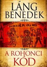 A ROHONCI KÓD - Ekönyv - LÁNG BENEDEK